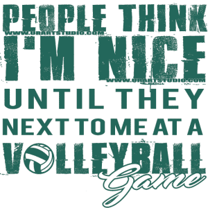 PEOPLE THINK I AM NICE, FUNNY QUOTE, VOLLEYBALL GAME LOGO DESIGN, FOR PRINT